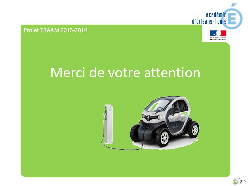 Projet TRAAM 2013-2014 Merci de votre attention