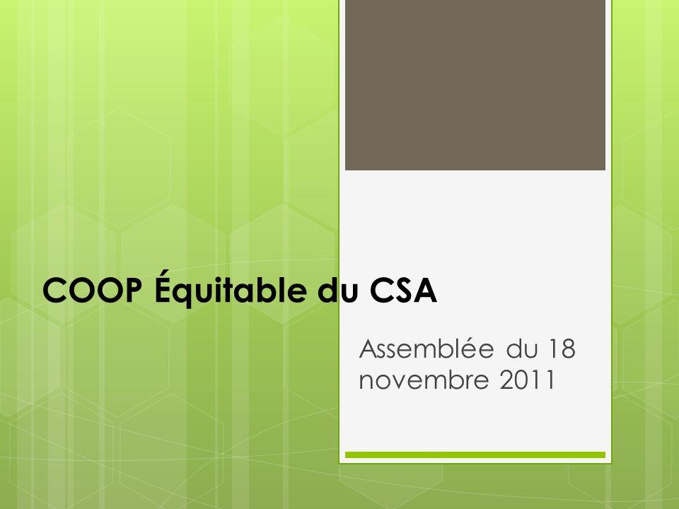 COOP Équitable du CSA Assemblée du 18 novembre 2011
