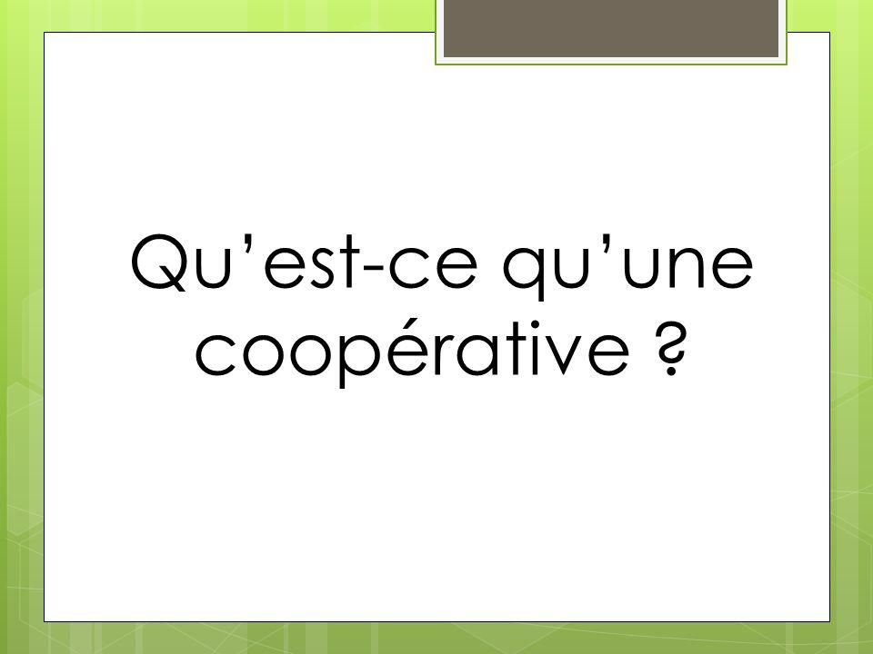 Qu'est-ce qu'une coopérative