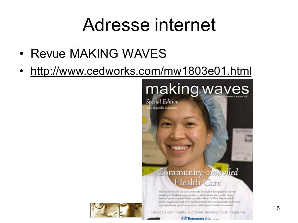 15 Adresse internet Revue MAKING WAVES http://www.cedworks.com/mw1803e01.html