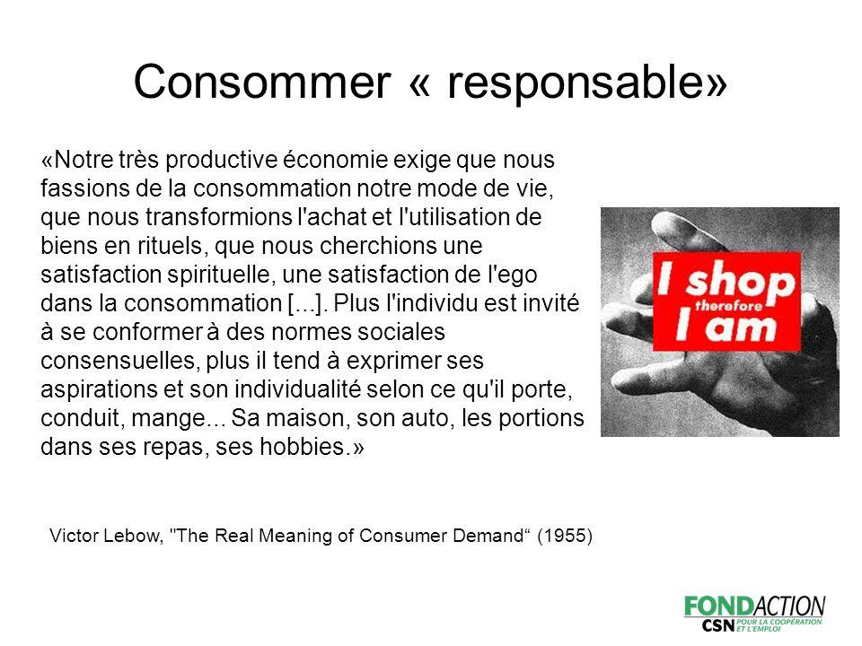 «Notre très productive économie exige que nous fassions de la consommation notre mode de vie, que nous transformions l achat et l utilisation de biens en rituels, que nous cherchions une satisfaction spirituelle, une satisfaction de l ego dans la consommation [...].