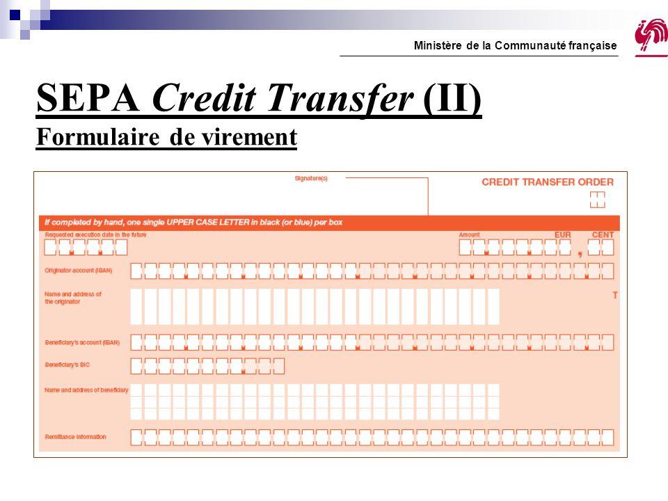 SEPA Credit Transfer (II) Formulaire de virement Ministère de la Communauté française
