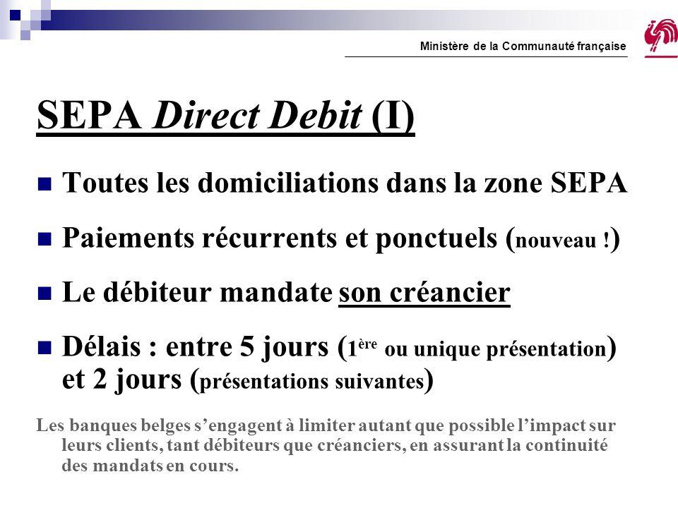 SEPA Direct Debit (I) Toutes les domiciliations dans la zone SEPA Paiements récurrents et ponctuels ( nouveau ! ) Le débiteur mandate son créancier Dé