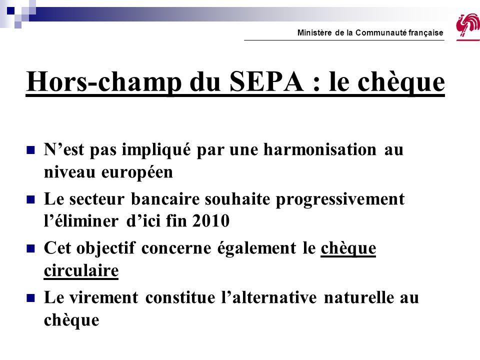 Hors-champ du SEPA : le chèque N'est pas impliqué par une harmonisation au niveau européen Le secteur bancaire souhaite progressivement l'éliminer d'i