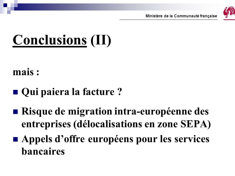 Conclusions (II) mais : Qui paiera la facture ? Risque de migration intra-européenne des entreprises (délocalisations en zone SEPA) Appels d'offre eur