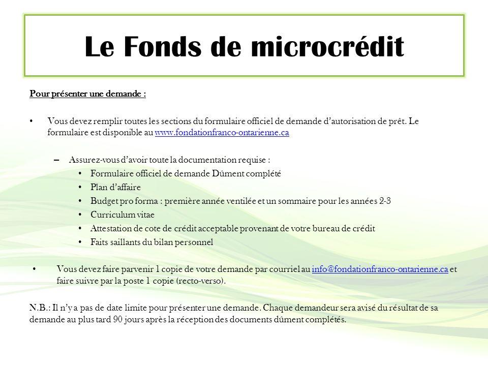 Pour présenter une demande : Vous devez remplir toutes les sections du formulaire officiel de demande d'autorisation de prêt.