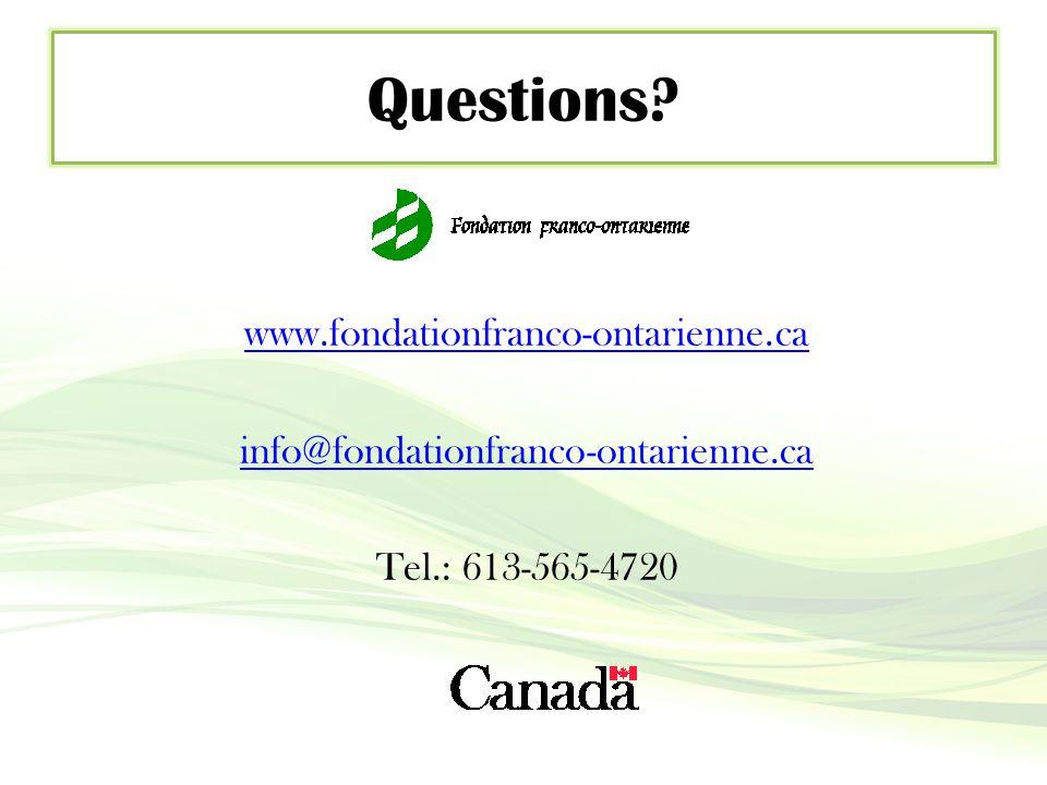Questions www.fondationfranco-ontarienne.ca info@fondationfranco-ontarienne.ca Tel.: 613-565-4720