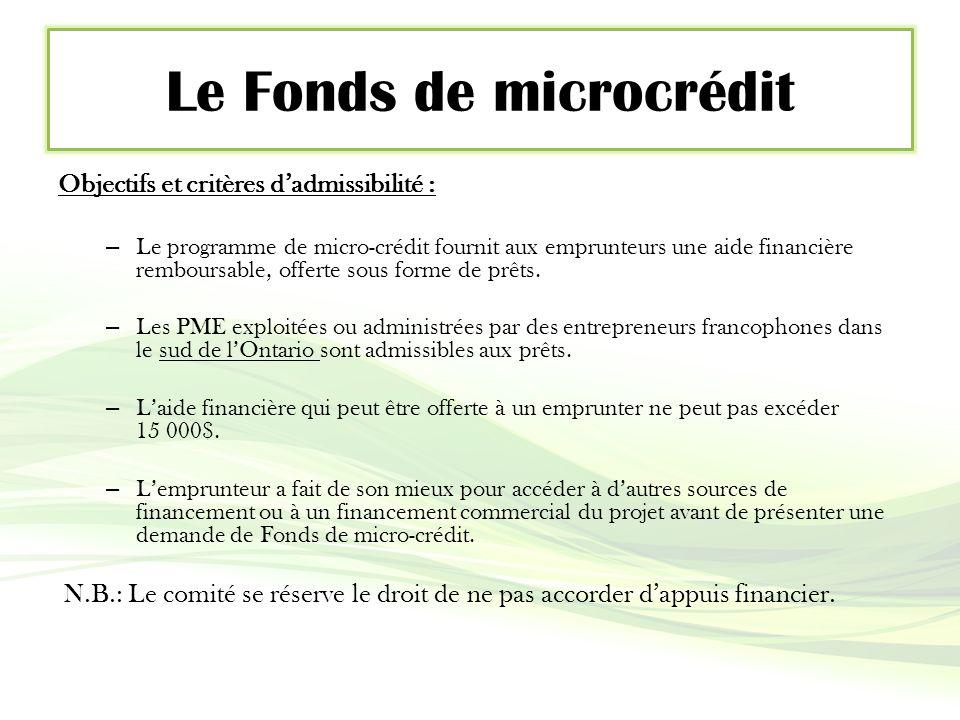 Objectifs et critères d'admissibilité : – Le programme de micro-crédit fournit aux emprunteurs une aide financière remboursable, offerte sous forme de prêts.