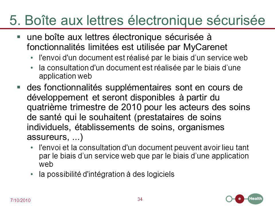34 7/10/2010 5. Boîte aux lettres électronique sécurisée  une boîte aux lettres électronique sécurisée à fonctionnalités limitées est utilisée par My