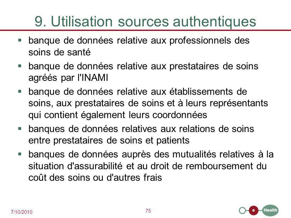 75 7/10/2010 9. Utilisation sources authentiques  banque de données relative aux professionnels des soins de santé  banque de données relative aux p
