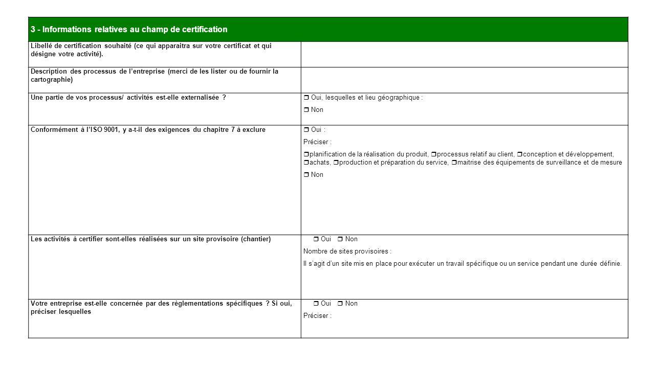 3 - Informations relatives au champ de certification Libellé de certification souhaité (ce qui apparaitra sur votre certificat et qui désigne votre ac