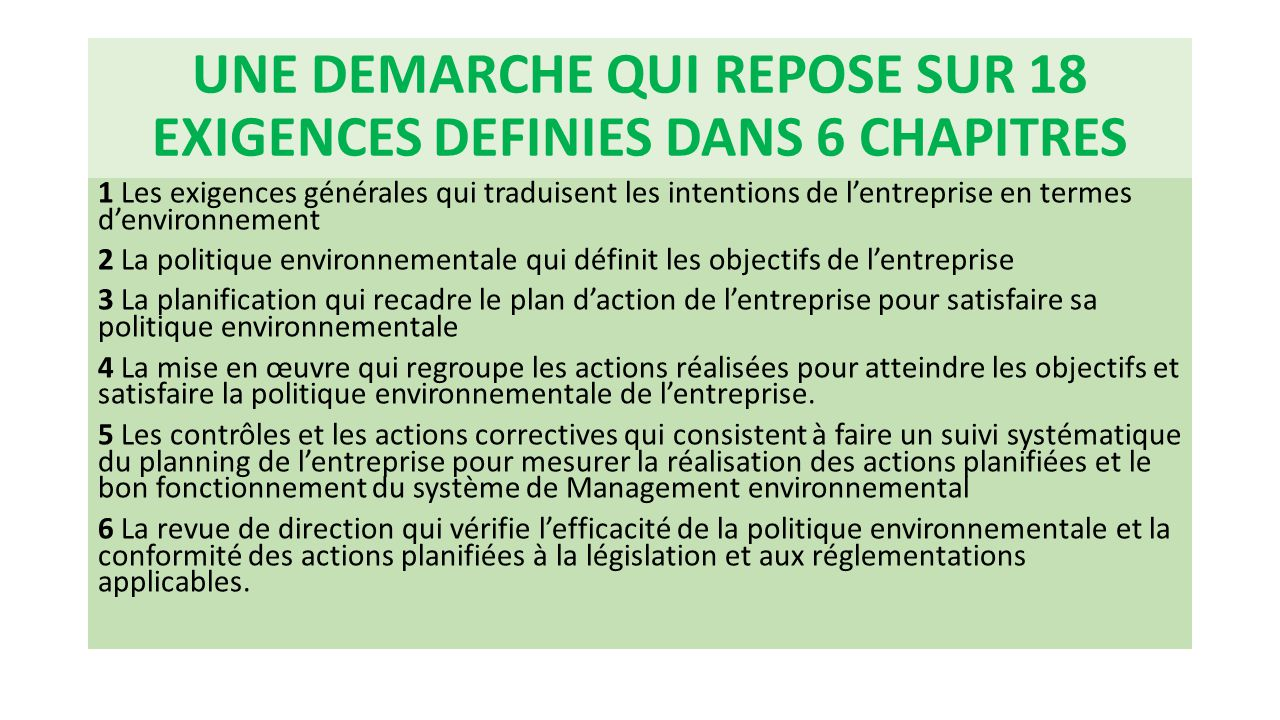 UNE DEMARCHE QUI REPOSE SUR 18 EXIGENCES DEFINIES DANS 6 CHAPITRES 1 Les exigences générales qui traduisent les intentions de l'entreprise en termes d