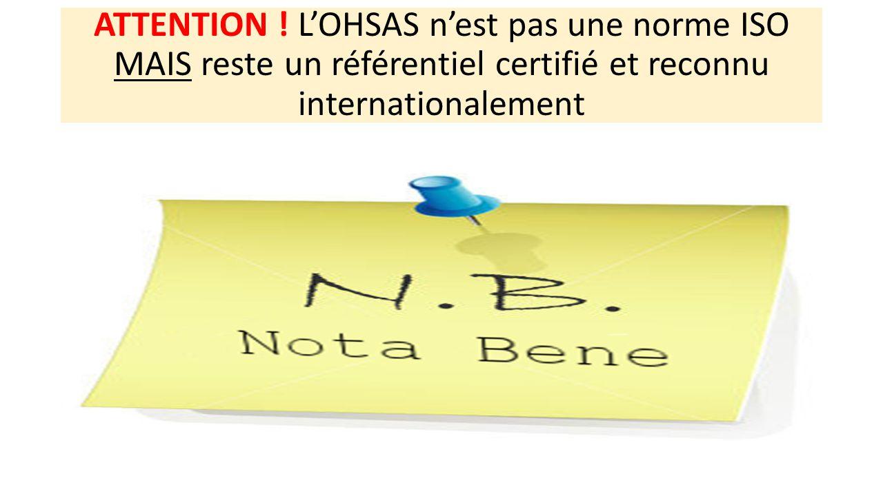 OBJECTIF GENERAL « L OHSAS 18001 vise à la prévention des risques professionnels relatifs à la santé et à la sécurité du personnel »