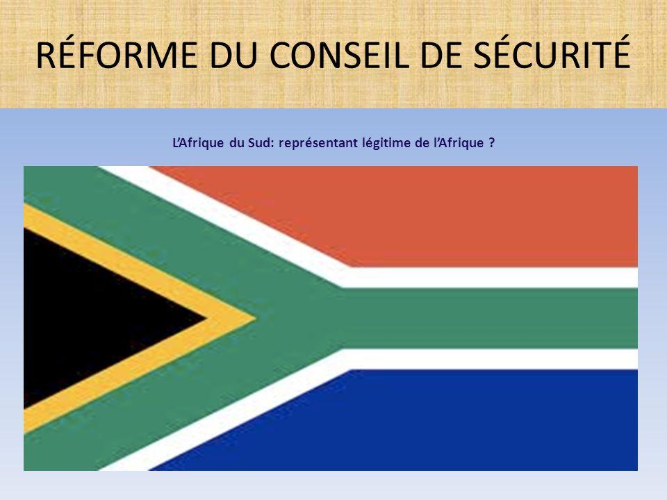 L'Afrique du Sud: représentant légitime de l'Afrique ? RÉFORME DU CONSEIL DE SÉCURITÉ