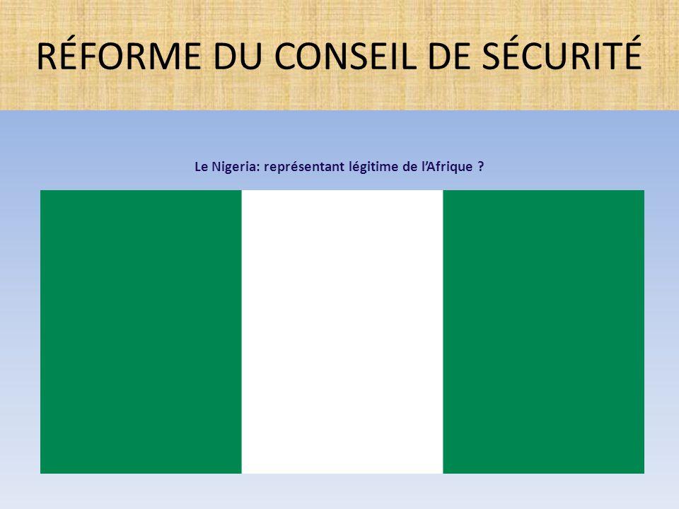 Le Nigeria: représentant légitime de l'Afrique ? RÉFORME DU CONSEIL DE SÉCURITÉ