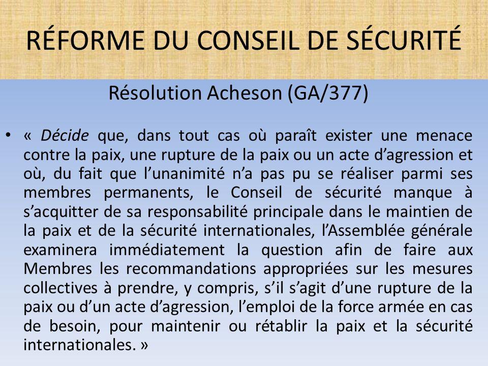 Résolution Acheson (GA/377) « Décide que, dans tout cas où paraît exister une menace contre la paix, une rupture de la paix ou un acte d'agression et