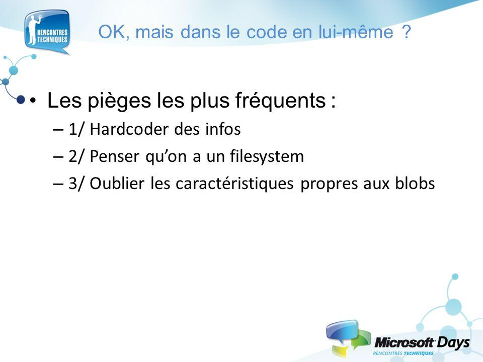 OK, mais dans le code en lui-même ? Les pièges les plus fréquents : – 1/ Hardcoder des infos – 2/ Penser qu'on a un filesystem – 3/ Oublier les caract