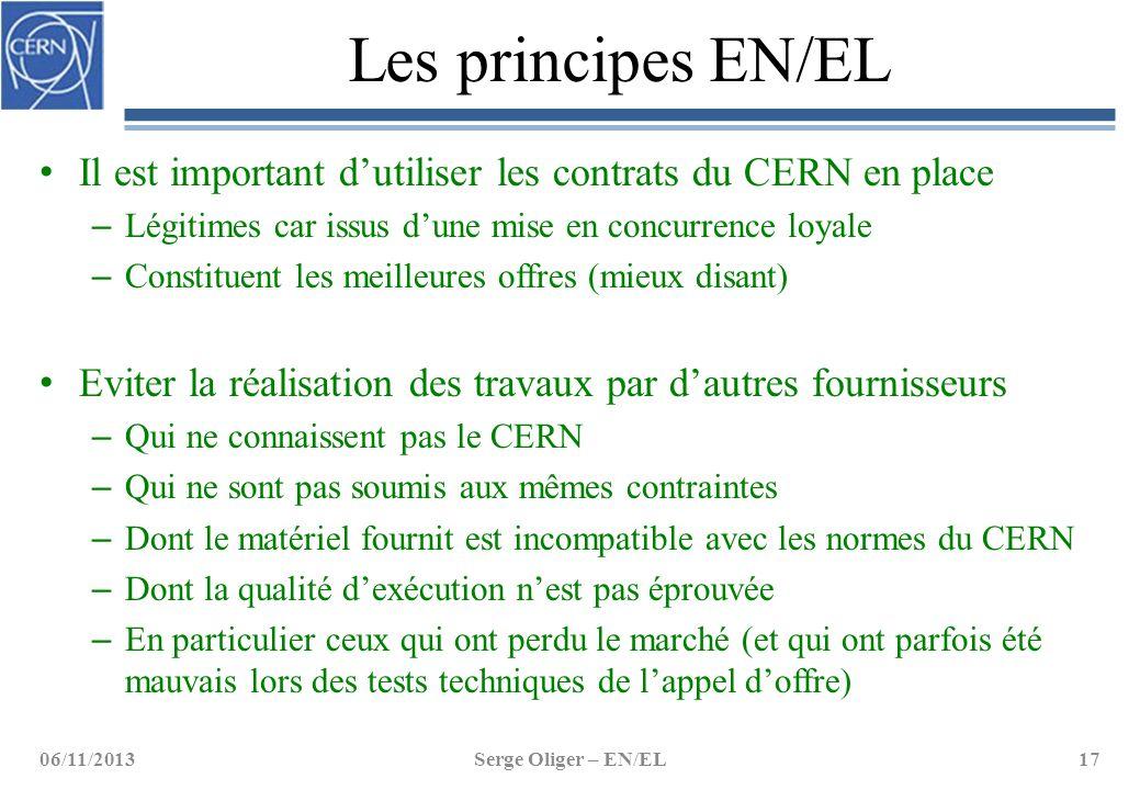 Les principes EN/EL Il est important d'utiliser les contrats du CERN en place – Légitimes car issus d'une mise en concurrence loyale – Constituent les