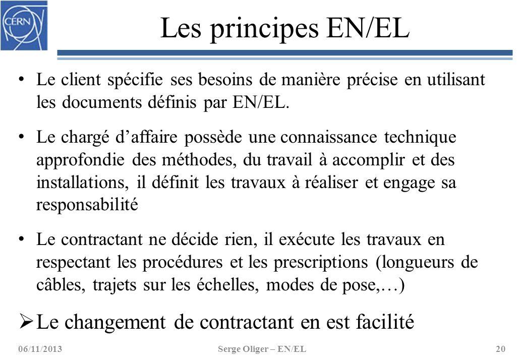 Les principes EN/EL Le client spécifie ses besoins de manière précise en utilisant les documents définis par EN/EL. Le chargé d'affaire possède une co