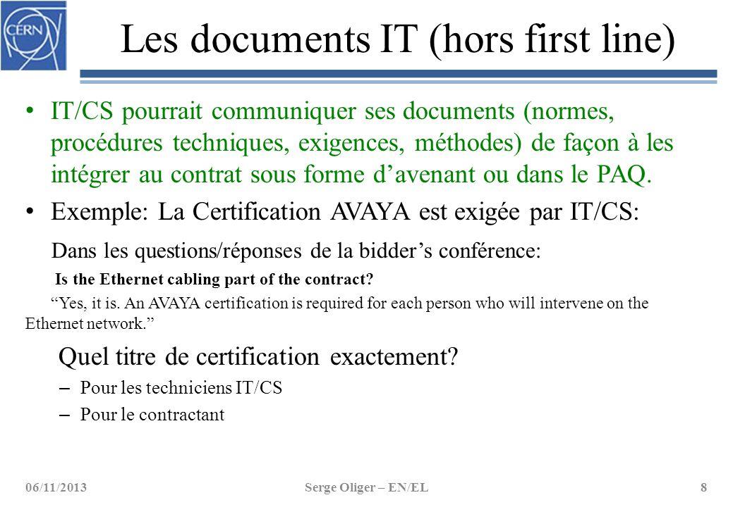 Les documents IT (hors first line) IT/CS pourrait communiquer ses documents (normes, procédures techniques, exigences, méthodes) de façon à les intégr