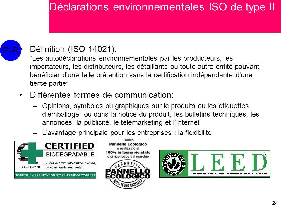 """24 Définition (ISO 14021): """"Les autodéclarations environnementales par les producteurs, les importateurs, les distributeurs, les détaillants ou toute"""