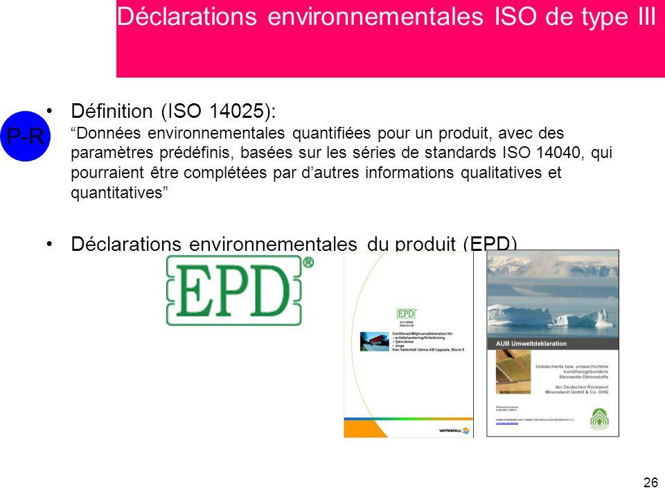"""26 Définition (ISO 14025): """"Données environnementales quantifiées pour un produit, avec des paramètres prédéfinis, basées sur les séries de standards"""