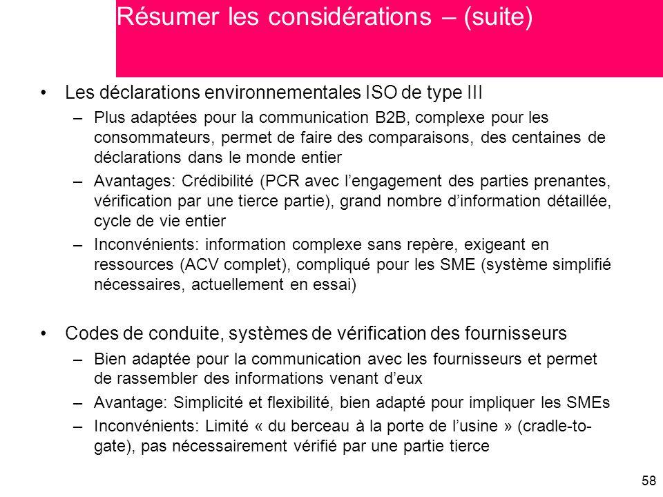 58 Les déclarations environnementales ISO de type III –Plus adaptées pour la communication B2B, complexe pour les consommateurs, permet de faire des c