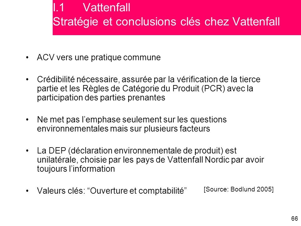 66 ACV vers une pratique commune Crédibilité nécessaire, assurée par la vérification de la tierce partie et les Règles de Catégorie du Produit (PCR) a
