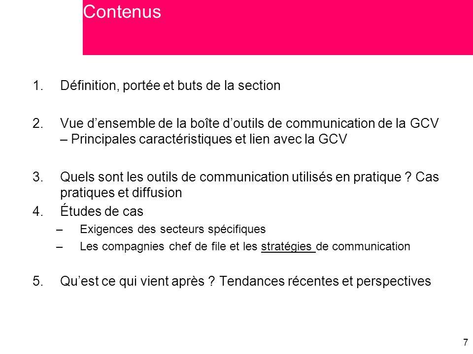 7 7 1.Définition, portée et buts de la section 2.Vue d'ensemble de la boîte d'outils de communication de la GCV – Principales caractéristiques et lien