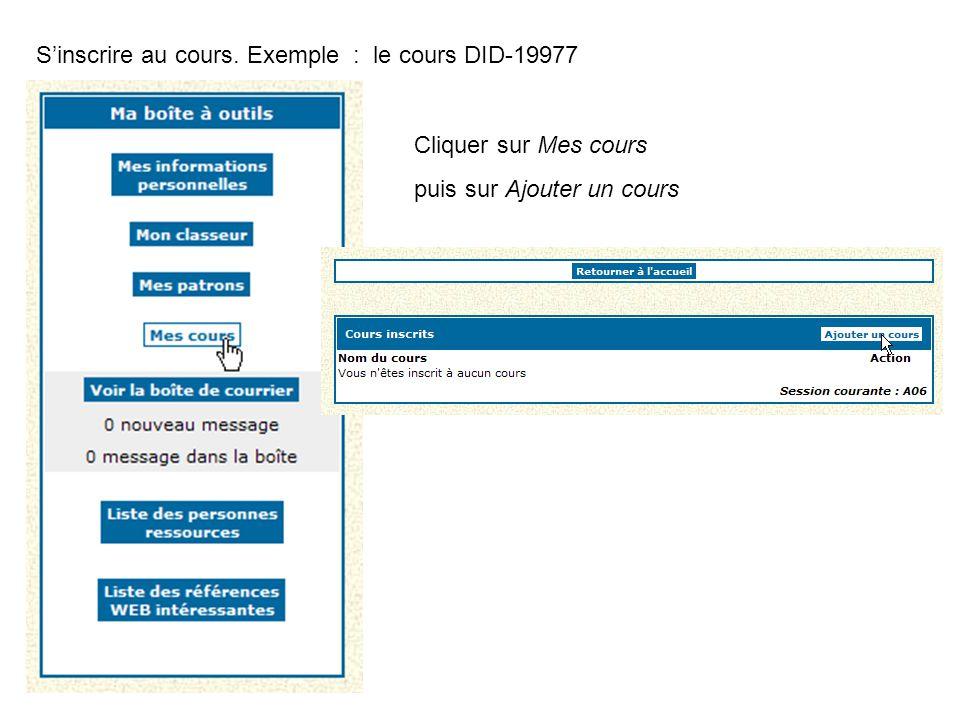 S'inscrire au cours. Exemple : le cours DID-19977 Cliquer sur Mes cours puis sur Ajouter un cours