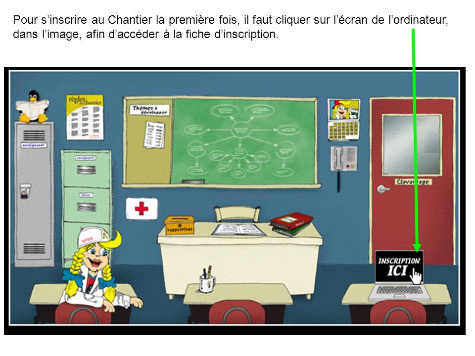 Pour s'inscrire au Chantier la première fois, il faut cliquer sur l'écran de l'ordinateur, dans l'image, afin d'accéder à la fiche d'inscription.