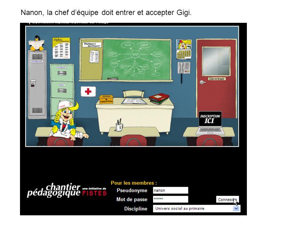 Nanon, la chef d'équipe doit entrer et accepter Gigi.