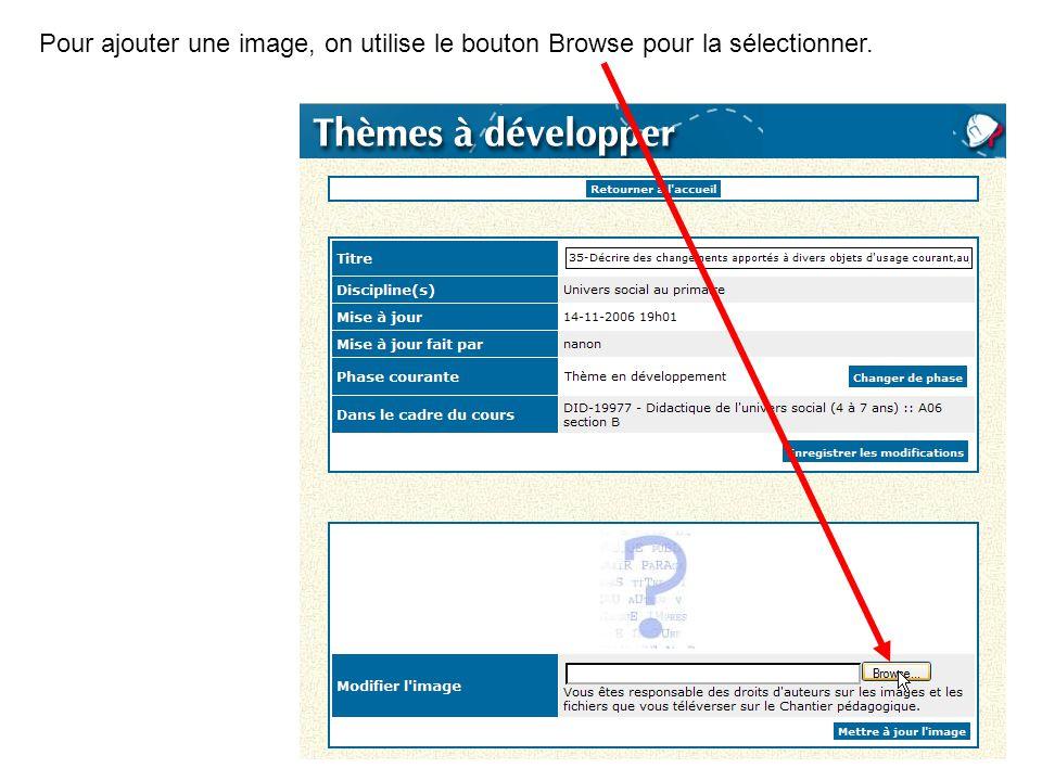 Pour ajouter une image, on utilise le bouton Browse pour la sélectionner.