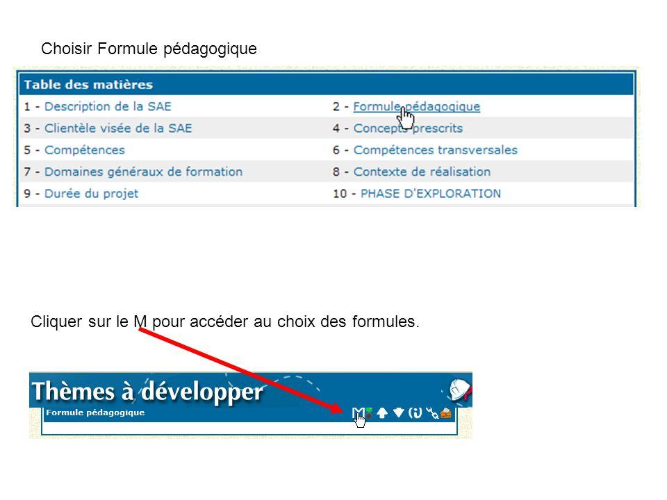 Choisir Formule pédagogique Cliquer sur le M pour accéder au choix des formules.