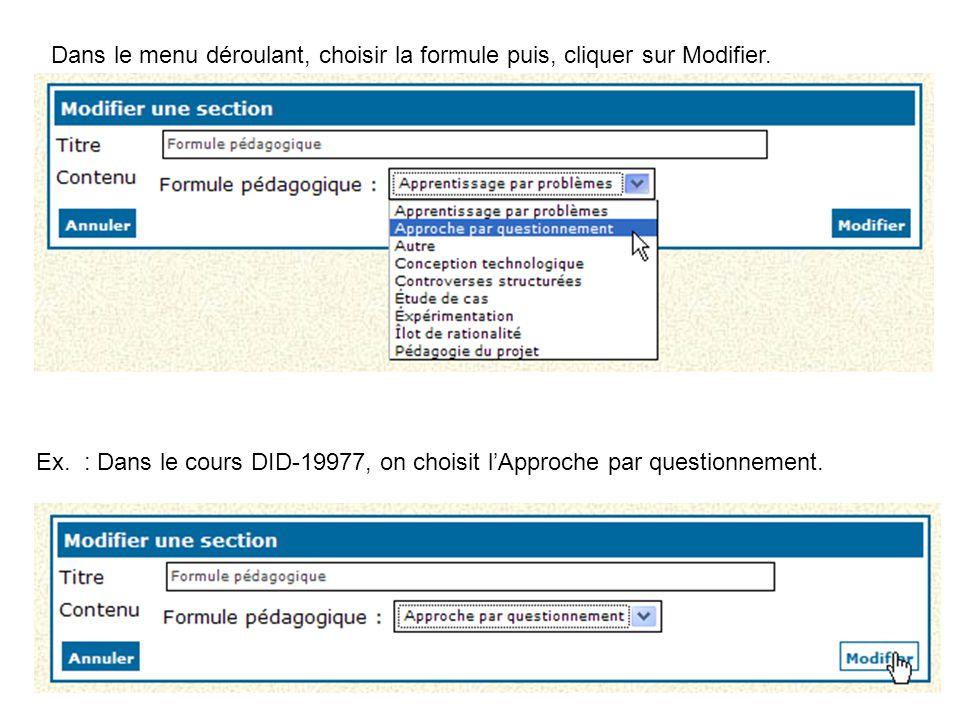 Dans le menu déroulant, choisir la formule puis, cliquer sur Modifier. Ex. : Dans le cours DID-19977, on choisit l'Approche par questionnement.