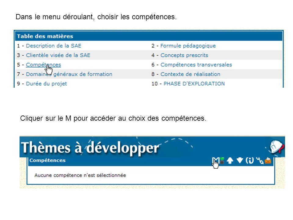 Dans le menu déroulant, choisir les compétences. Cliquer sur le M pour accéder au choix des compétences.