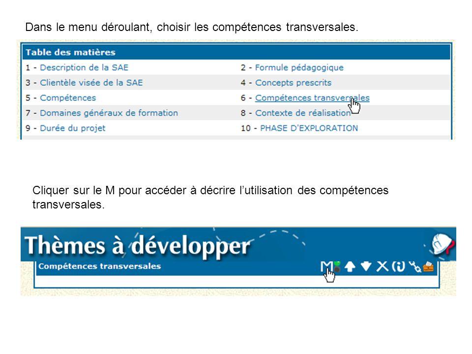 Dans le menu déroulant, choisir les compétences transversales. Cliquer sur le M pour accéder à décrire l'utilisation des compétences transversales.