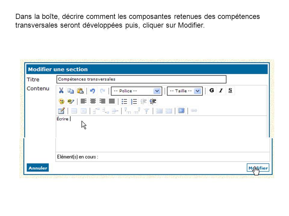 Dans la boîte, décrire comment les composantes retenues des compétences transversales seront développées puis, cliquer sur Modifier.