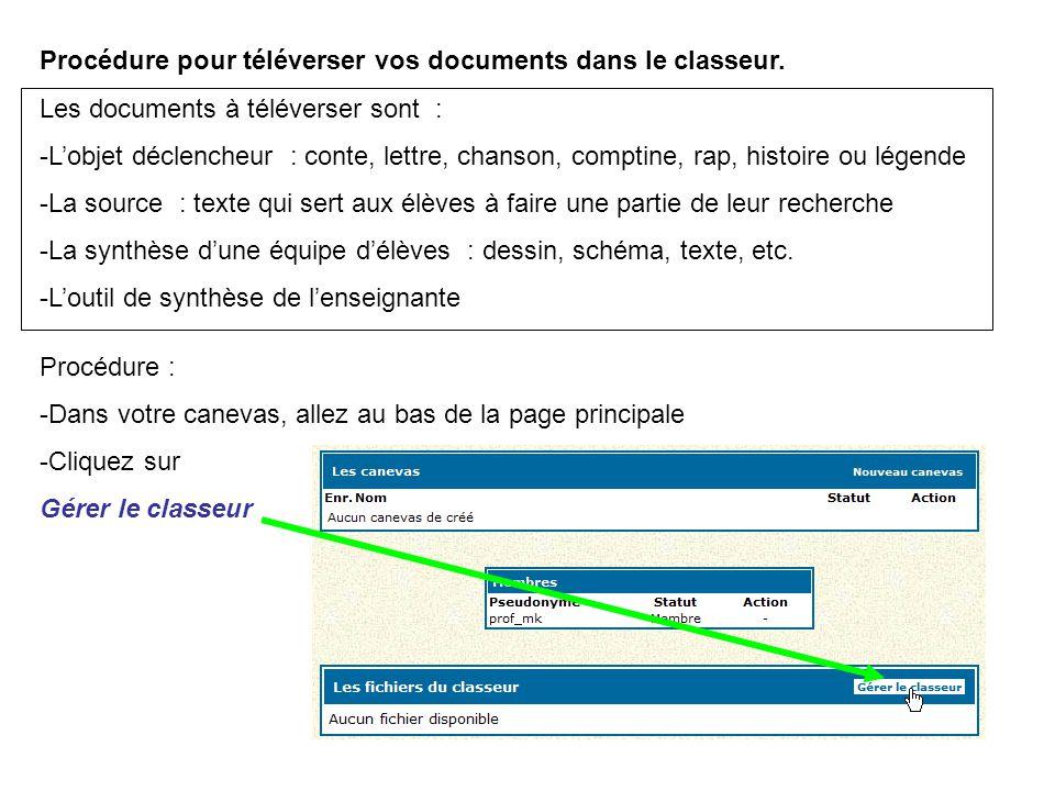 Procédure pour téléverser vos documents dans le classeur. Les documents à téléverser sont : -L'objet déclencheur : conte, lettre, chanson, comptine, r