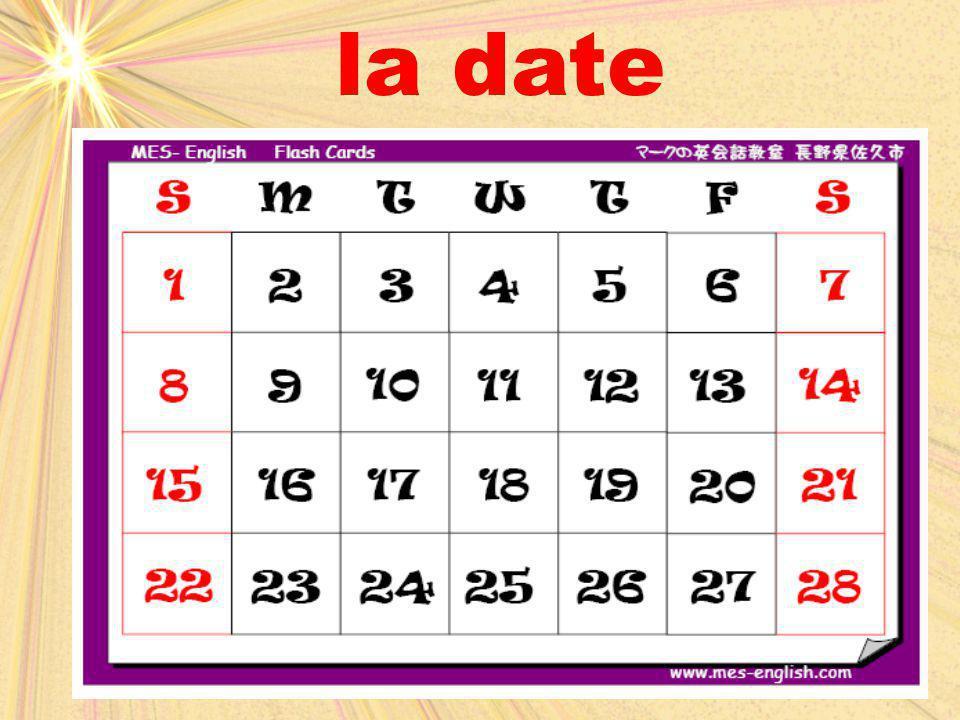 le month Datepremierfirst2 (deux)3 (trois) 4 (quatre) janvier fÉvrier marsavril Day, lundi, mardi, mercredi, jeudi,