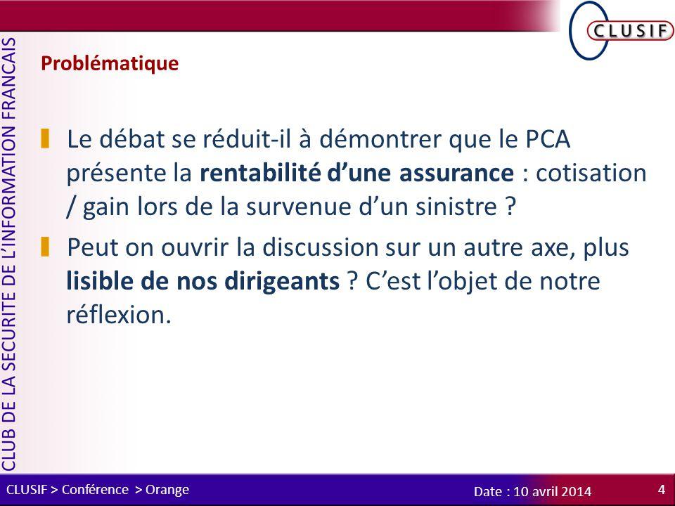 Problématique Le débat se réduit-il à démontrer que le PCA présente la rentabilité d'une assurance : cotisation / gain lors de la survenue d'un sinistre .