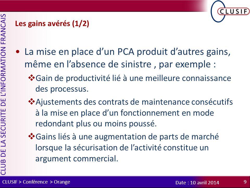 Les gains avérés (1/2) La mise en place d'un PCA produit d'autres gains, même en l'absence de sinistre, par exemple :  Gain de productivité lié à une meilleure connaissance des processus.