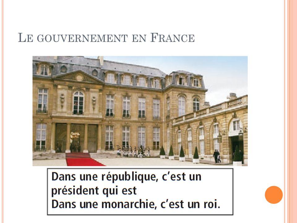 L E GOUVERNEMENT EN F RANCE