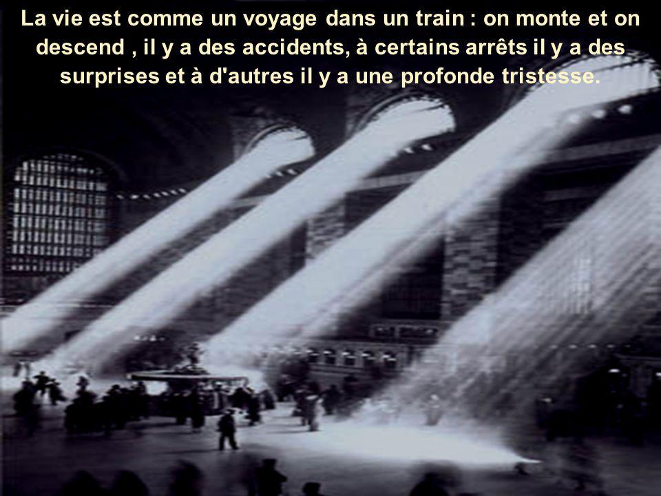 Le train de la vie Il y a quelque temps, j ai lu un livre où la vie était comparée à un voyage dans un train.
