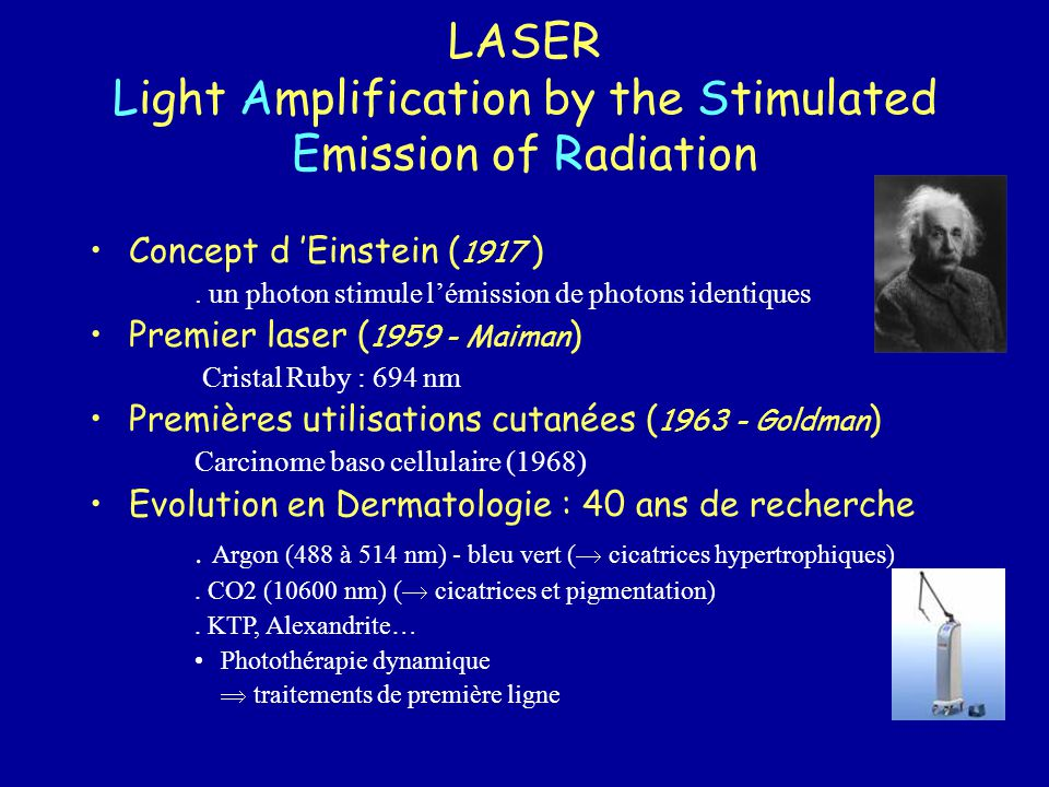 LASER Light Amplification by the Stimulated Emission of Radiation Concept d 'Einstein ( 1917 ).