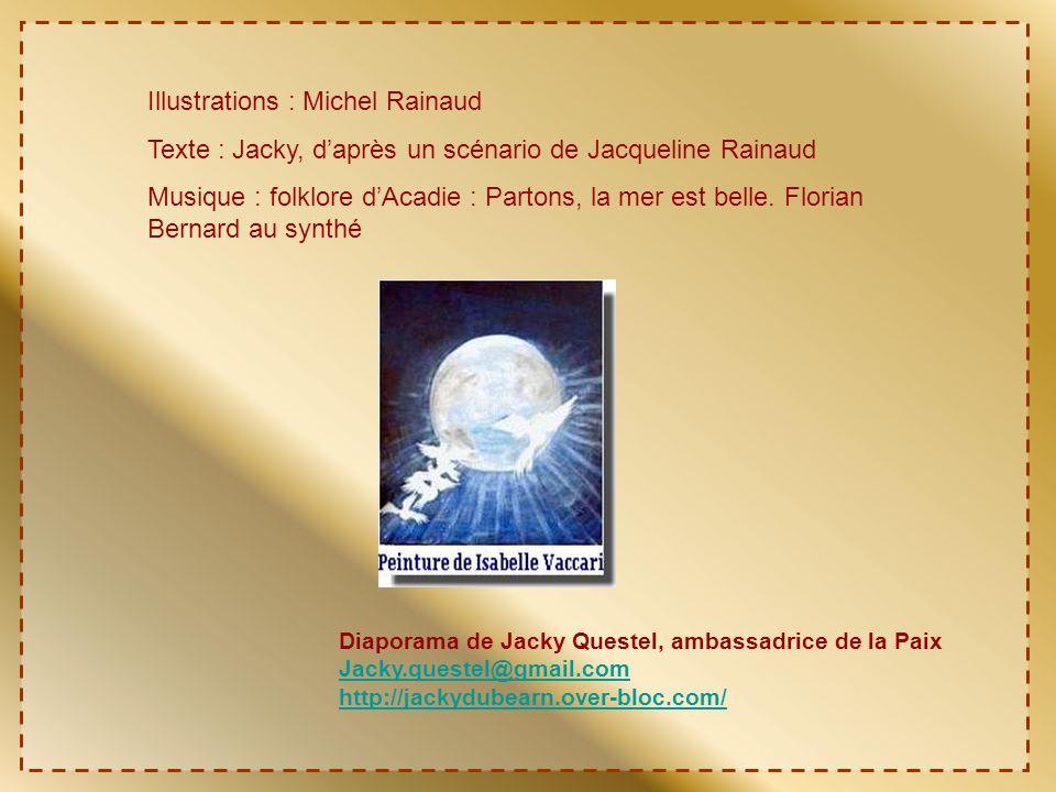 Illustrations : Michel Rainaud Texte : Jacky, d'après un scénario de Jacqueline Rainaud Musique : folklore d'Acadie : Partons, la mer est belle.