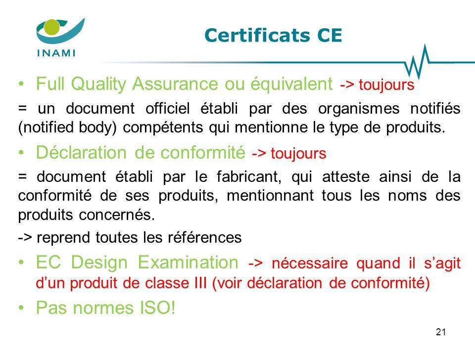 Certificats CE Full Quality Assurance ou équivalent -> toujours = un document officiel établi par des organismes notifiés (notified body) compétents q