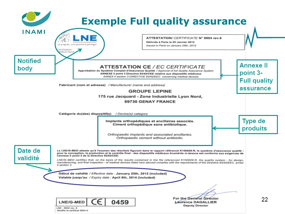 Exemple Full quality assurance 22 Notified body Type de produits Annexe II point 3- Full quality assurance Date de validité