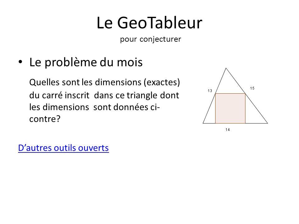 Le GeoTableur pour conjecturer Le problème du mois Quelles sont les dimensions (exactes) du carré inscrit dans ce triangle dont les dimensions sont do