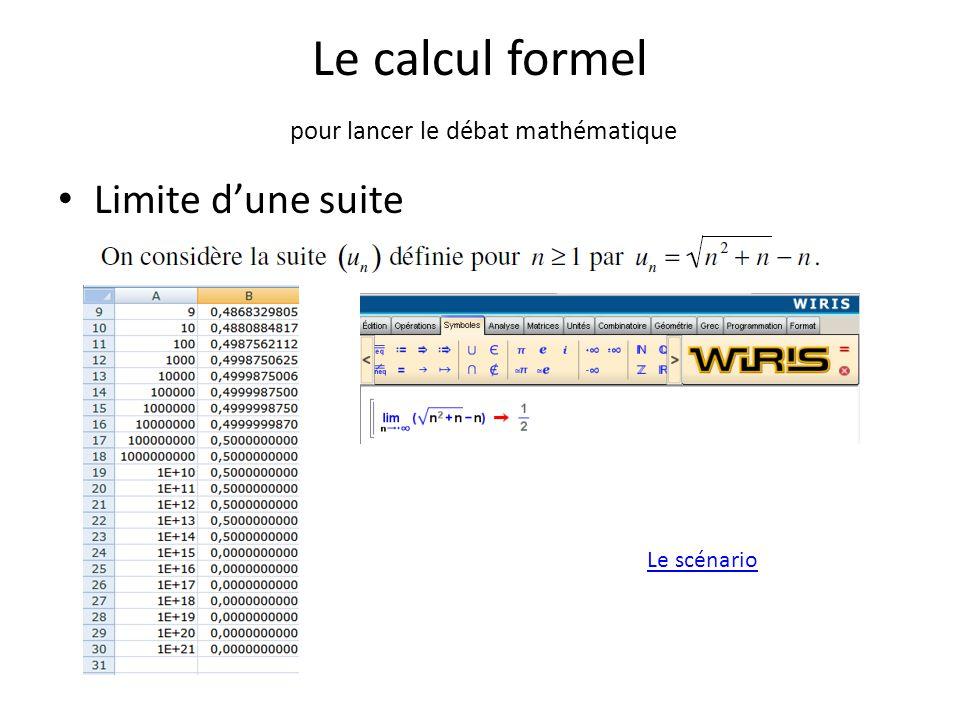 Le calcul formel pour lancer le débat mathématique Limite d'une suite Le scénario